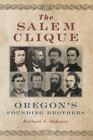 The Salem Clique: Oregon's Founding Brothers