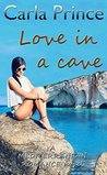 Love in a Cave: A Mediterranean Romance Novel