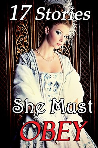 She Must Obey... 17 Historical Victorian Romance Stories