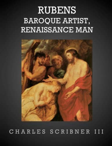 Rubens: Baroque Artist, Renaissance Man