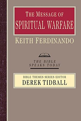 The Message of Spiritual Warfare (The Bible Speaks Today Bible Themes Series)