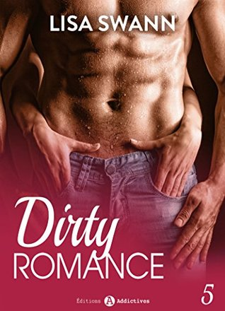 Adore-moi ! - Vol. 5: Dirty Romance
