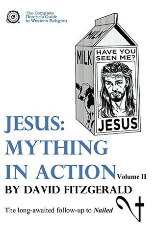 jesus-mything-in-action-vol-ii-the-complete-heretic-s-guide-to-western-religion-book-3