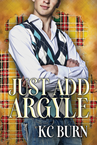 Release Day Review: Just Add Argyle (Fabric Hearts, #3) by KC Burn