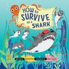 How to Survive as a Shark (How to Survive)