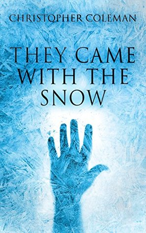 They Came With The Snow (They Came with the Snow, #1)