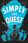 Simply the Quest (Who Let The Gods Out?, #2)