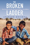 The Broken Ladder: The Paradox and the Potential of India's One Billion by Anirudh Krishna