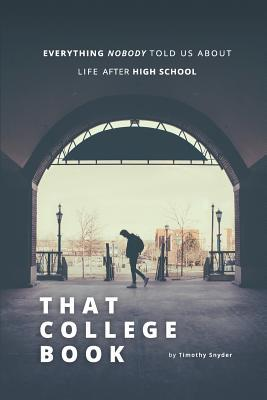 That College Book: Everything Nobody Told Us About Life After High School