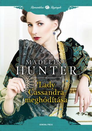 Lady Cassandra meghódítása by Madeline Hunter