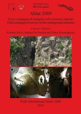 Ahlat 2009: Terza campagna di indagini sulle strutture rupestri / Third campaign of surveys on the underground structures