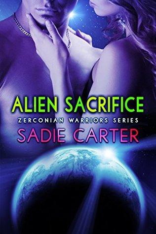 Alien Sacrifice (Zerconian Warriors Book 9) by Sadie Carter