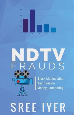 Ndtv Frauds by Sree Iyer
