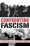 Confronting Fascism: Discussion Documents for a Militant Movement
