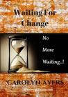 Waiting for Change: Transform Your Life