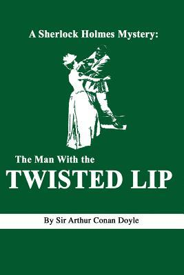 A Sherlock Holmes Mystery: The Man with the Twisted Lip