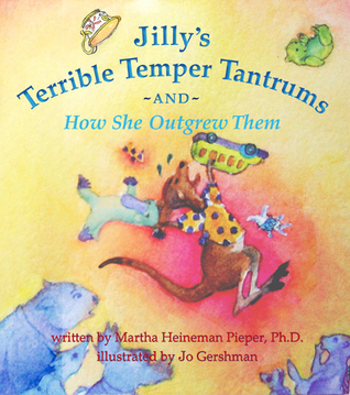 Jillu's Terrible Temper Tantrums and How She Outgrew Them