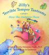 Jilly's Terrible Temper Tantrums by Martha Heineman Pieper