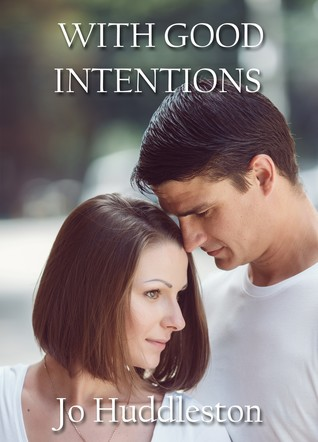 With Good Intentions by Jo Huddleston