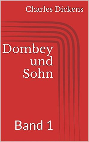 Dombey und Sohn - Band 1 by Charles Dickens