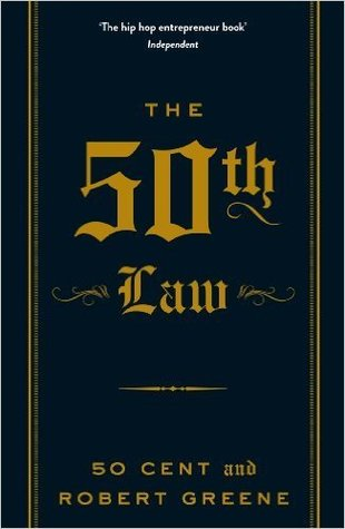 The 50th Law (The Robert Greene Collection) Paperback - 3 Sep 2013 by 50 Cent (Author), Robert Greene (Author)