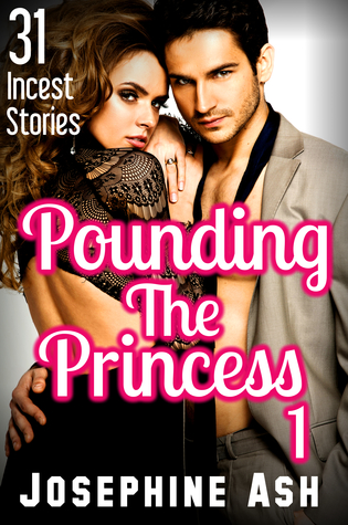 Pounding The Princess 1: 31 Incest Stories