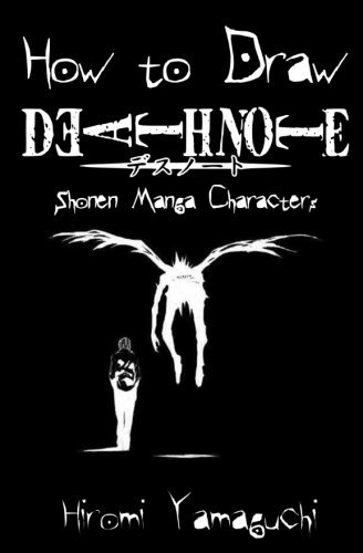 How to Draw Death Note Shonen Manga Characters: How to Draw Anime Characters Step by Step : Drawing Manga Faces, Body, Figure & Fashion: Volume 1 (Drawing Death Note Shonen Japanese Manga)