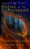 Shadows of the Hersweald: A Hansel and Gretel Novella (Legends of Light #3)