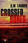 Crossed Bones: A Tommy and Shayna Crime Caper