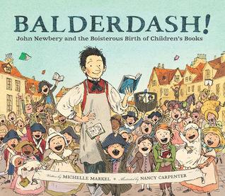 Balderdash!: John Newbery and the Boisterous Birth of Childrens Books EPUB