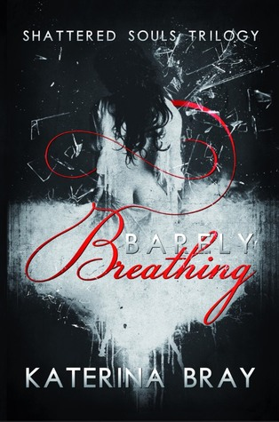 Barely Breathing(Shattered Souls Trilogy 1)