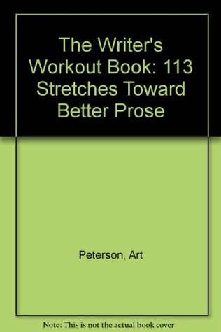 the-writer-s-workout-book-113-stretches-toward-better-prose