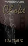 Choke by Lisa Towles