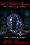 Dark Magic Rising -The Sisterhood Trilogy Book One