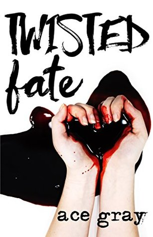 Twisted Fate (A Twisted Fairy Tale #1) by Ace Gray