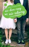 Nic dwa razy się nie zdarzy by Joanna Szarańska