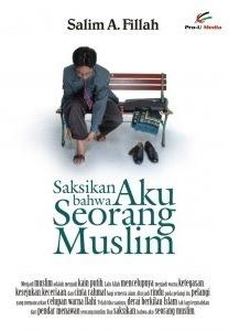 Saksikan Bahwa Aku Seorang Muslim by Salim Akhukum Fillah