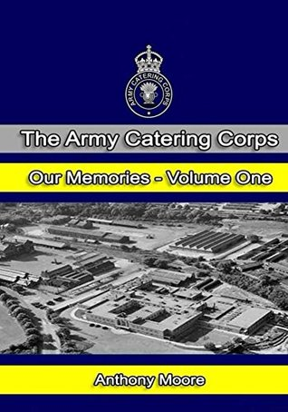 the-army-catering-corps-our-memories-volume-one-black-white-the-army-catering-corps-our-memories-black-white-book-1