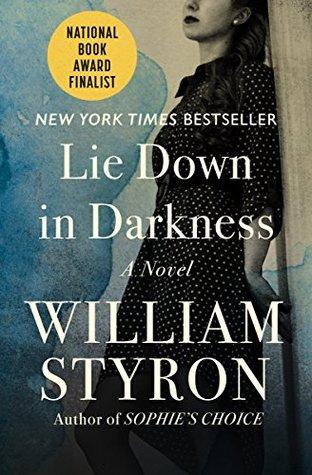 Ebook Lie Down in Darkness by William Styron DOC!