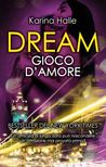 Dream. Gioco d'amore by Karina Halle