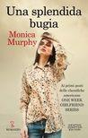 Una splendida bugia by Monica  Murphy