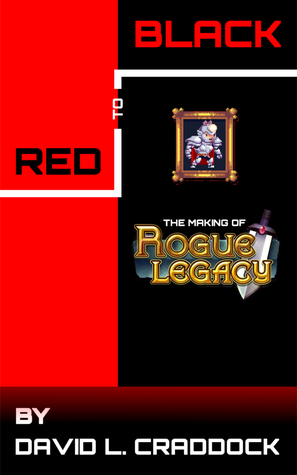 Red to Black: The Making of Rogue Legacy EPUB