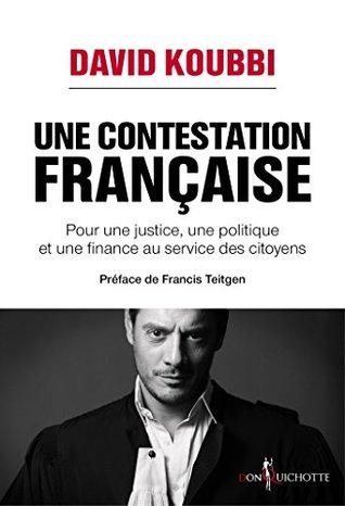 Une contestation française - Pour une justice, une politique et une finance au service des citoyens (NON FICTION)