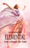 Elemental: The Circle of Fire (Primord, #2)