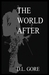 The World After by D.L. Gore