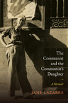 The Communist and the Communist's Daughter: A Memoir