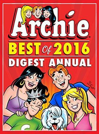 Archie: Best of 2016 Digest Annual (Archie Comics Graphic Novels)