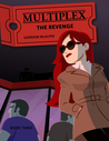 Multiplex: The Revenge: Book Three