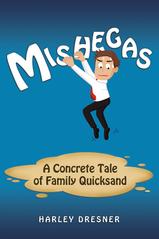 Mishegas: A Concrete Tale of Family Quicksand