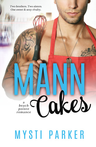 Mann Cakes (Beach Pointe, #1)